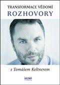 Tomáš Keltner: Transformace vědomí - Rozhovory s Tomášem Keltnerem cena od 139 Kč
