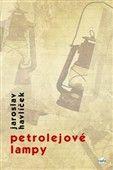Jaroslav Havlíček: Petrolejové lampy cena od 80 Kč