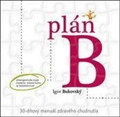 Igor Bukovský: Plán B cena od 424 Kč