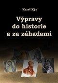 Karel Kýr: Výpravy do historie a za záhadami cena od 89 Kč