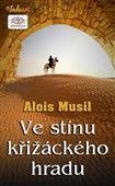 Alois Musil: Ve stínu křižáckého hradu cena od 79 Kč