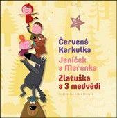 Aneta Žabková: 3 pohádky - Červená Karkulka, Jeníček a Mařenka, Zlatuška a 3 medvědi cena od 113 Kč