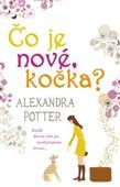 Alexandra Potter: Čo je nové, kočka? cena od 225 Kč