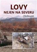 Ota Bouzek: Lovy nejen na severu cena od 157 Kč