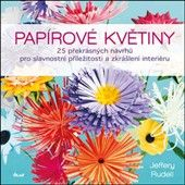 Jeffery Rudell: Papírové květiny cena od 239 Kč