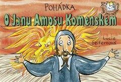 Lucie Seifertová: Pohádka O Janu Amosu Komenském cena od 121 Kč