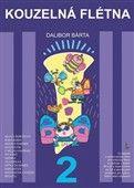 Dalibor Bárta: Kouzelná flétna 2 + CD cena od 146 Kč