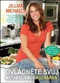 Jillian Michaels: Ovládněte svůj metabolismus Kuchařka cena od 263 Kč