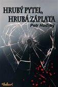 Petr Hudský: Hrubý pytel, hrubá záplata cena od 149 Kč