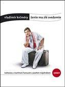 Vladimír Krčméry: Ženie ma zlé svedomie cena od 219 Kč