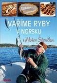 Miloš Štěpnička: Vaříme ryby v Norsku cena od 155 Kč