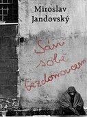 Miroslav Jandovský: Sám sobě bezdomovcem cena od 69 Kč