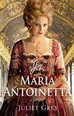 Juliet Grey: Ja, Mária Antoinetta cena od 391 Kč
