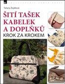 Taťana Žejdlová: Šití tašek kabelek a doplňků cena od 213 Kč