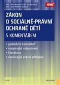 Jana Riedlová Jurková: Zákon o sociálně-právní ochraně dětí s komentářem cena od 506 Kč