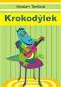 Miroslava Theissová: Krokodýlek cena od 56 Kč