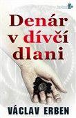 Václav Erben: Denár v dívčí dlani cena od 136 Kč