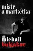 Michail Bulgakov: Mistr a Markétka cena od 0 Kč