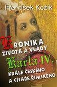 František Kožík: Kronika života a vlády Karla IV. cena od 135 Kč