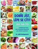 Judith Rodriguezová: Dobře jíst, lépe se cítit Jak na to cena od 215 Kč
