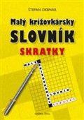 Štefan Debnár: Malý krížovkársky slovník Skratky cena od 143 Kč