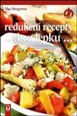 Olga Mengerová: Redukční recepty...bez lepku... cena od 125 Kč