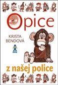 Krista Bendová: Opice z našej police cena od 198 Kč