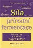 Sandor Ellix Katz: Síla přírodní fermentace cena od 250 Kč