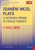 Milan Lošťák: Zdanění mezd, platů a ostatních příjmů ze závislé činnosti v roce 2015 cena od 271 Kč