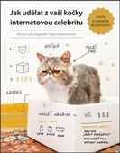 Patricia Carlin: Jak udělat z vaší kočky internetovou celebritu cena od 122 Kč