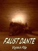 Vojtěch Filip: Faust Dante cena od 95 Kč