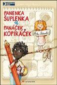 Lenka Rožnovská: Panenka Šuplenka a panáček Kopíráček cena od 125 Kč