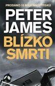 Peter James: Blízko smrti cena od 154 Kč