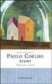 Paulo Coelho: Život - Vybrané citáty cena od 231 Kč