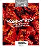 APETIT Mamma mia! alebo To najlepšie od talianskych matiek cena od 248 Kč