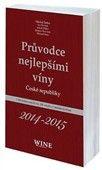 Průvodce nejlepšími víny České republiky 2014-2015 cena od 170 Kč