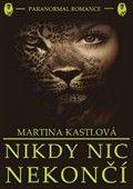Martina Kastlová: Nikdy nic nekončí cena od 99 Kč