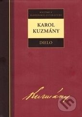 Karol Kuzmány: Karol Kuzmány Dielo cena od 221 Kč