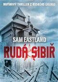 Sam Eastland: Rudá Sibiř cena od 203 Kč