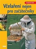 Friedrich Pohl: Včelaření nejen pro začátečníky cena od 269 Kč