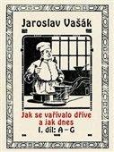 Jaroslav Vašák: Jak se vařívalo kdysi a jak dnes cena od 69 Kč