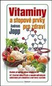 Andreas Jopp: Vitaminy a stopové prvky pro zdraví cena od 191 Kč