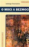 Jadwiga Staniszkis: O moci a bezmoci cena od 171 Kč