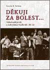 Zdeněk Nešpor: Děkuji za bolest... cena od 240 Kč