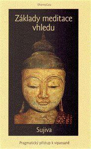 Sujiva: Základy meditace vhledu cena od 0 Kč