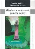 Francoise Mayer: Minulost a současnost, paměť a dějiny cena od 160 Kč