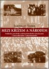 Jaroslav Šebek: Mezi křížem a národem cena od 213 Kč
