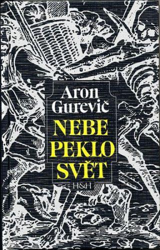 Aron Jakovlevič Gurevič: Nebe peklo svět cena od 161 Kč
