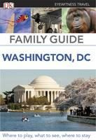 (Dorling Kindersley): Washington DC, Family Guide (Eyewitness Travel) 2012 cena od 323 Kč