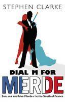 Clarke Stephen: Dial M for Merde cena od 213 Kč